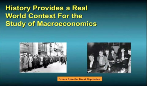 History provides a real world context for the study of macroeconomics