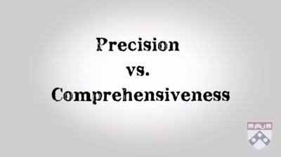 precision versus comprehensiveness
