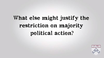What else might justify the restriction on majority political action?
